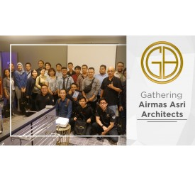 GB Gathering with Airmas Asri Architects
